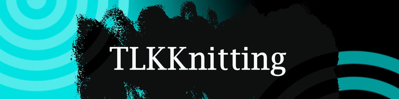 Shop unique items, handmade with love by TLKKnitting!