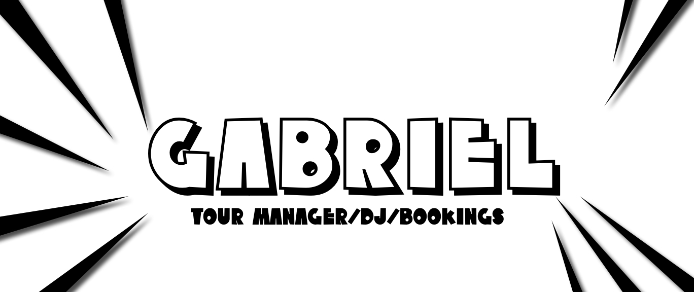 Gabriel, Tour Manager, DJ, and Bookings